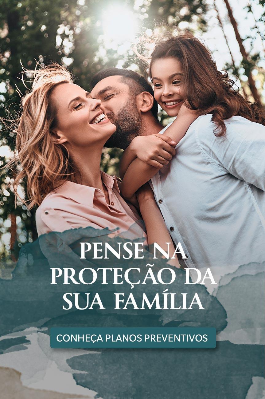 Pense na proteção da sua família
